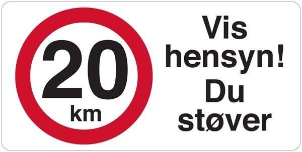 20 km Vis hensyn! Du støver skilt