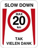 SLOW DOWN - TAK - VIELEN DANK. Hastighedsbegrænsning skilt