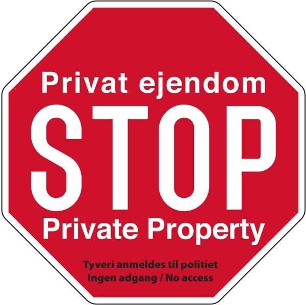 Privat ejendom STOP Private Property Tyveri anmeldes til politiet Ingen adgang / no access skilt