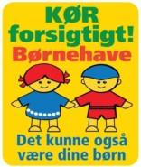 Kør forsigtigt! Børnehave Det kunne også være dine børn Skilt