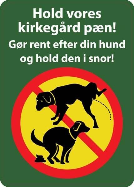 Hold vores kirkegård pæn! Gør rent efter din hund og hold den i snor! Hunde skilt