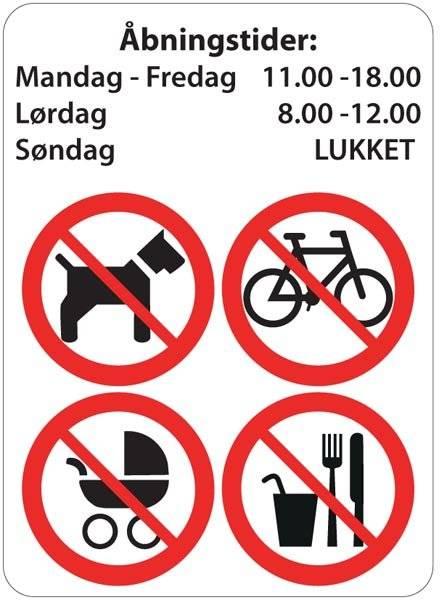 Åbningstider med forbuds skilte hund cykel barnevogn mad
