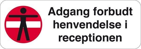 Adgang forbudt henvendelse i receptionen. Forbudsskilt
