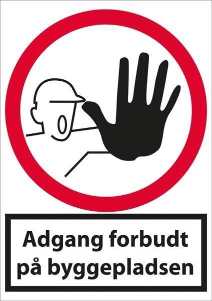 Adgang forbudt på byggepladsen. Forbudsskilt