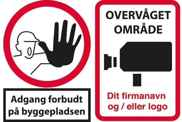 Adgang forbudt på byggepladsen og Overvåget område. Forbudsskilt