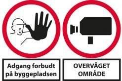 Adgang forbudt på byggepladsen og Overvåget område. Byggepladsskilt