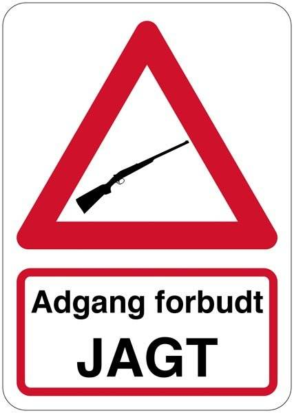 Advarselsskilt - Adgang forbudt Jagt