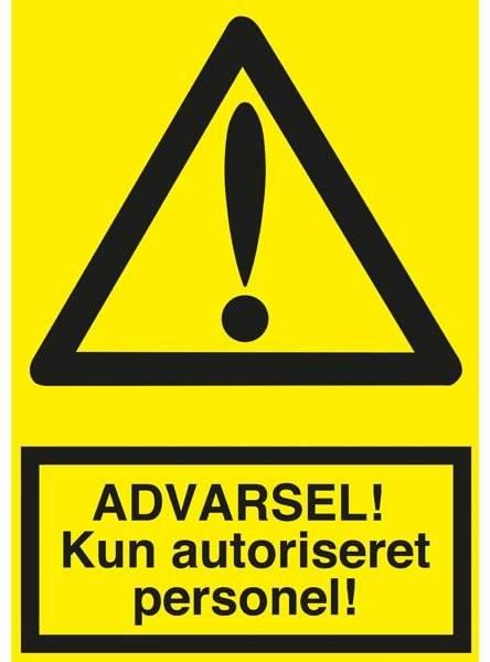 ADVARSEL! Kun autoriseret personel! skilt