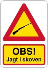Advarselsskilt - OBS! Jagt i skoven (gul)