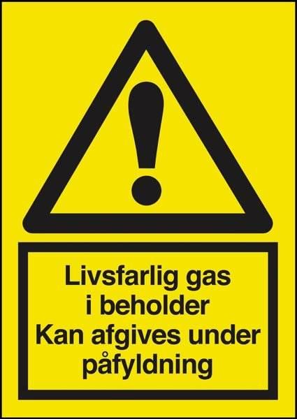 Advarselsskilt - Livsfarlig gas i beholder kan afgives under påfyldning