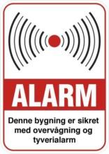 Alarm denne bygning er sikret med overvågning og tyverialarm Skilt