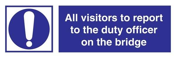 All Visitors To Report To Duty Officer Påbudsskilt