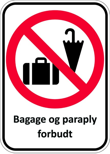 Bagage og paraply forbudt. Forbudsskilt