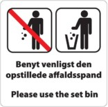 Benyt venligst den opstillede affaldsspand. Piktogram skilt