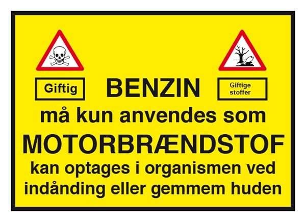 Benzin må kun anvendes som Motorbrændstof. Forbudsskilt