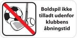 Boldspil ikke tilladt udenfor klubbens åbningstid. Piktogram forbudsskilt