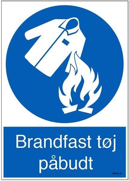 Brandfast tøj påbudt. Påbudsskilt