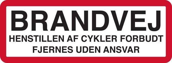 Brandvej. Henstillen af cykler forbudt fjernes uden ansvar. skilt
