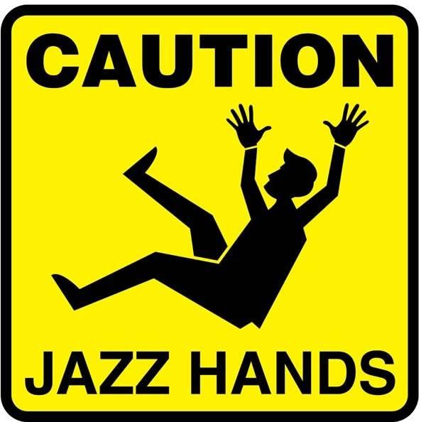 CAUTION JAZZ HANDS. Advarselsskilt