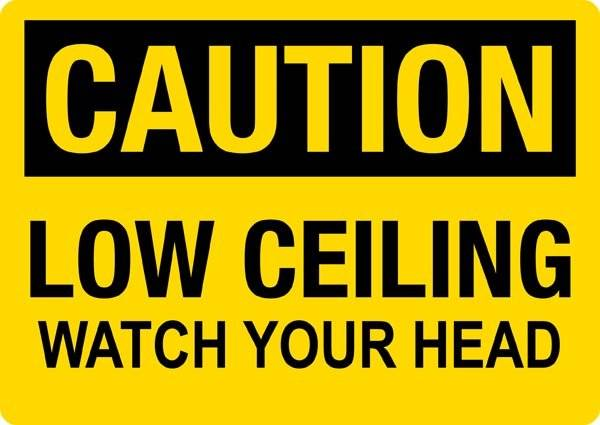 Advarselsskilt - Caution Low Ceiling