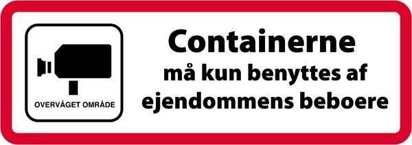Containerne må kun benyttes af ejendommens beboere RØD kant Skilt