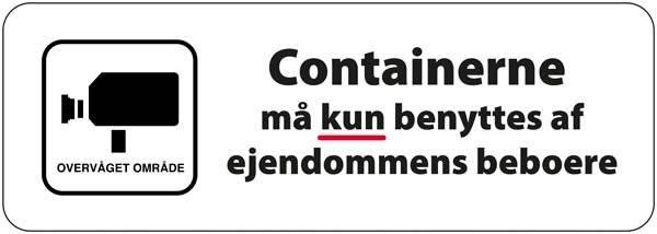 Containerne må kun benyttes af ejendommens beboere. Skilt