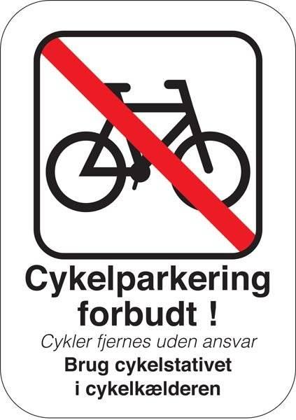 Cykler fjernes uden ansvar Benyt venligst cykelstativet i kælderen. Parkeringsskilt
