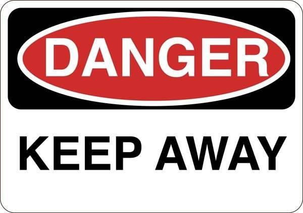 Danger Keep away skilt