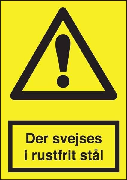 Advarselsskilt - Der svejses i rustfrit stål