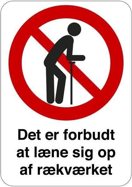 Det er forbudt at læne sig op af rækværket. Forbudsskilt