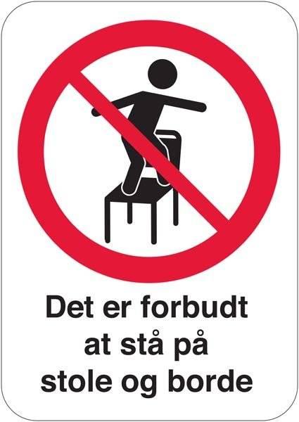 Det er forbudt at stå på stole og borde skilt