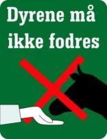 Dyrene må ikke fodres. Forbudsskilt