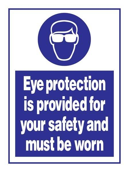 Eye Protection Is Provided For Your Safety & Must Be Worn: Påbudsskilt