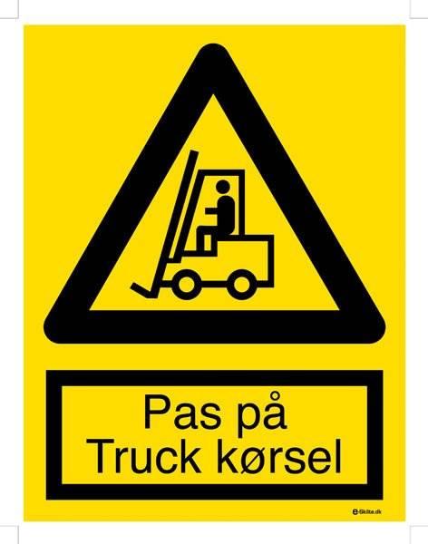 Advarselsskilt - Pas på truck kørsel