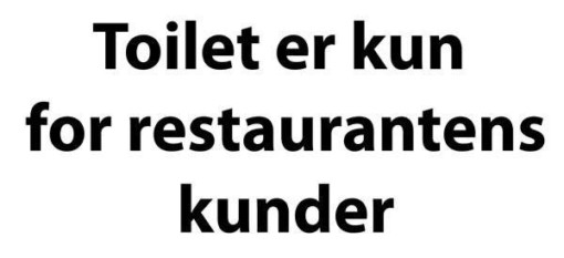 Toilet kun for restaurantens kunder skilt