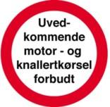 Uvedkommende motor og knallertkørsel forbudt. Forbudsskilt