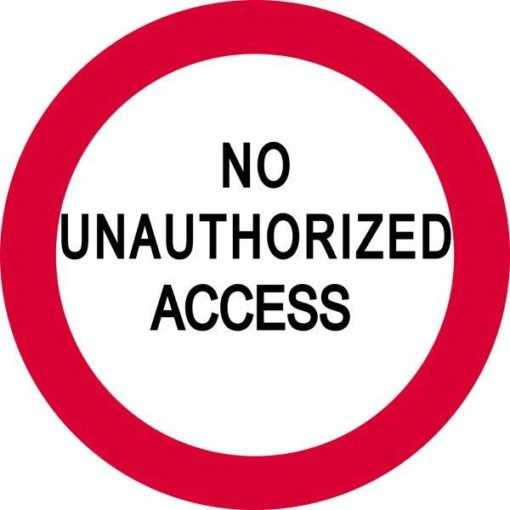 No unauthorized access. Skilt