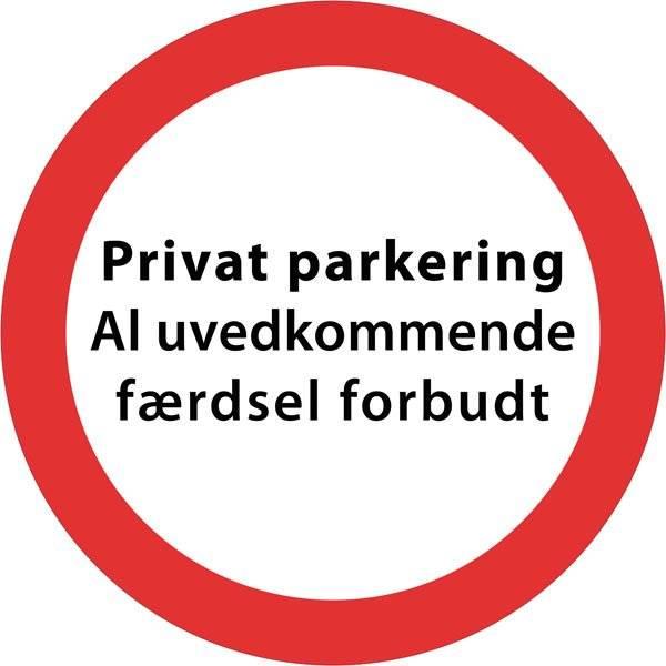 Privat parkering al uvedkommende færdsel forbudt. Skilt