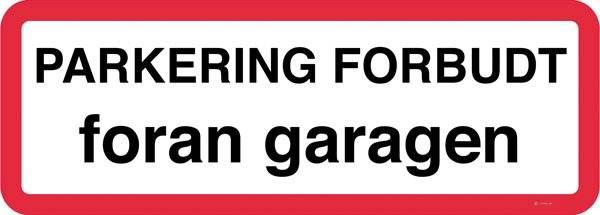 Parkering forbudt foran garagen skilt
