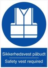 Sikkerhedsvest påbudt /Safety vest required. skilt