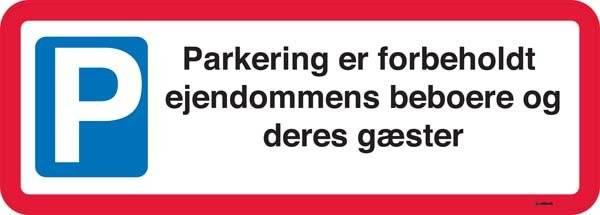 Parkering er forbeholdt ejendommens beboere og deres gæster. P Skilt