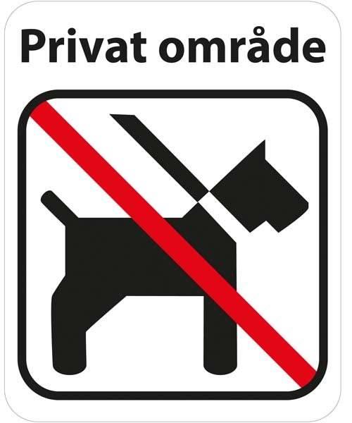Privat område hund forbudt. Forbudsskilt