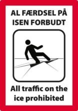 Al færdsel på isen forbudt All traffic on the ice prohibited. Forbudsskilt