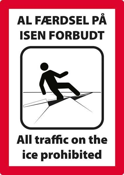 Al færdsel på isen forbudt All traffic on the ice prohibited. Forbudsskilt