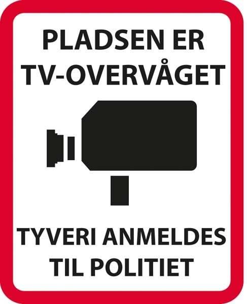 Pladsen er TV overvåget Tyveri anmeldes til politiet. Overvågningsskilt.