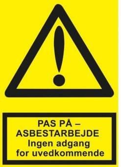 Advarselsskilt - PAS PÅ – ASBESTARBEJDE Ingen adgang for uvedkommende