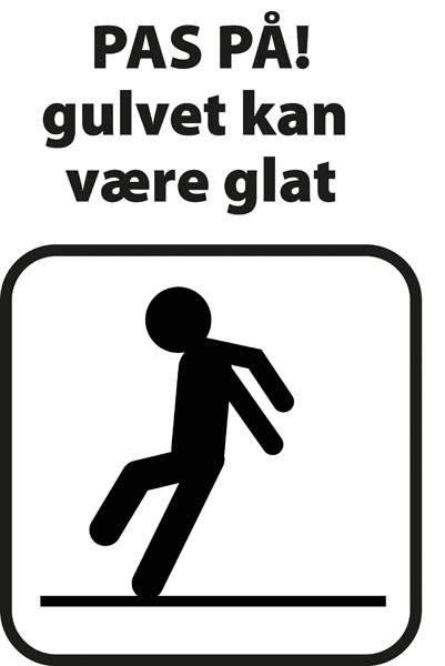 Advarselsskilt - Pas på! gulvet kan være glat