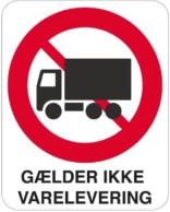 Lastbil forbudt. Gælder ikke varelevering skilt