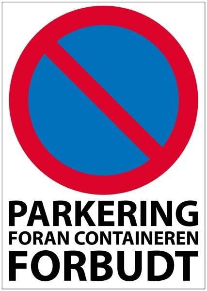 Parkering foran containeren forbudt. skilt