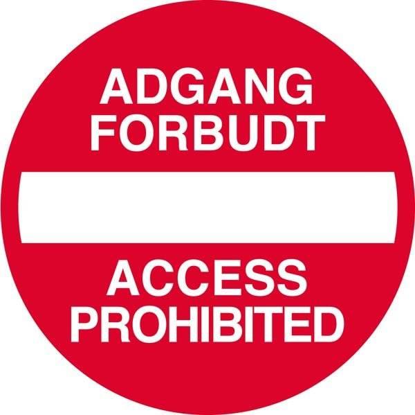Indkørsel forbudt Adgang forbudt access prohibited Skilt
